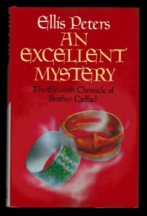 AN EXCELLENT MYSTERY. The Eleventh Chronicle of Brother Cadfael. Ellis PETERS