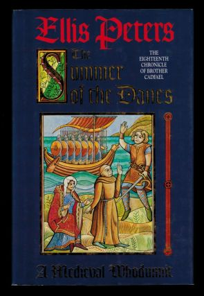 THE SUMMER OF THE DANES. The Eighteenth Chronicle of Brother Cadfael. Ellis PETERS