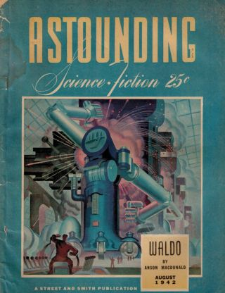 ASTOUNDING SCIENCE FICTION magazine, Vol 29, No. 6, August, 1942 issue. [Including Robert A....