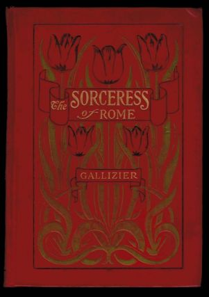 THE SORCERESS OF ROME. Pictures by the Kinneys. Decorations by P. Verburg. Nathan GALLIZIER