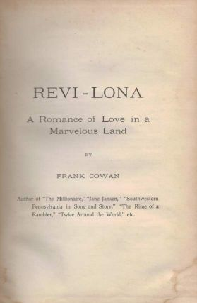 REVI-LONA. A Romance of Love in a Marvellous Land.