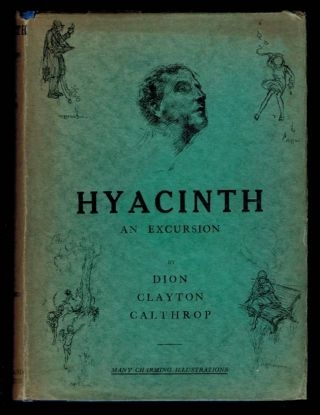 HYACINTH. An Excursion. With Decorations by A.H. Watson. Dion Clayton CALTHROP