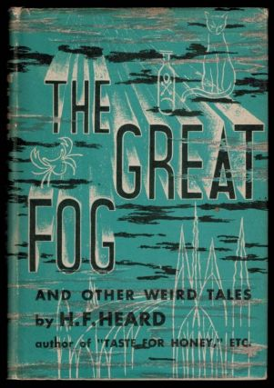 THE GREAT FOG And Other Weird Tales. H. F. HEARD.