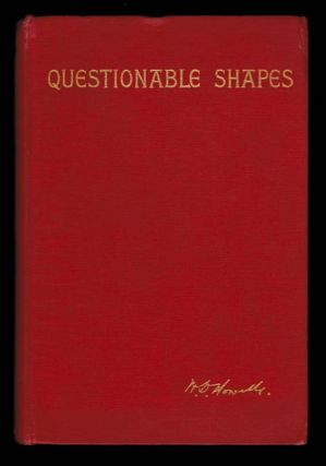 QUESTIONABLE SHAPES. Illustrated. W. D. HOWELLS, William Dean