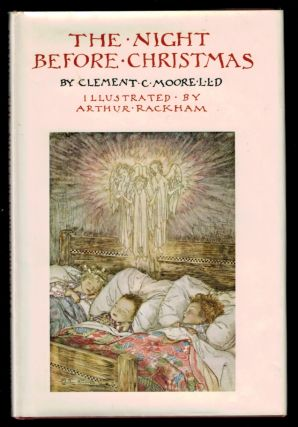 THE NIGHT BEFORE CHRISTMAS By Clement C. Moore, LL.D. Illustrated by Arthur Rackham. Arthur...