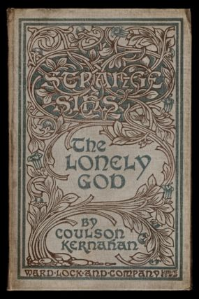 THE LONELY GOD. Coulson KERNAHAN