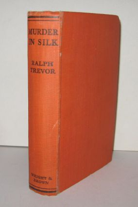 MURDER IN SILK. Ralph TREVOR, James Reginald Wilmot