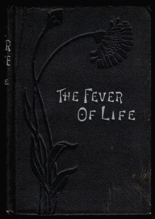 THE FEVER OF LIFE. Fergus HUME