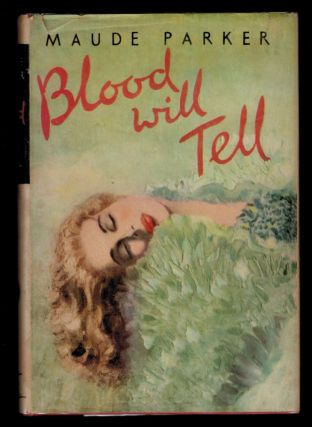 BLOOD WILL TELL. Maude PARKER