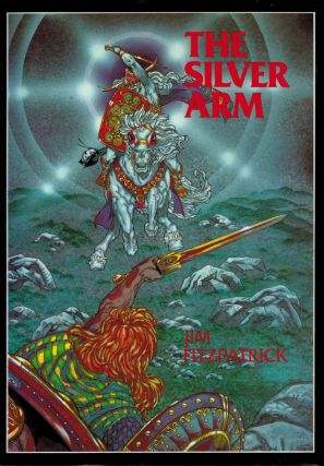 THE SILVER ARM. Written and Illustrated by Jim Fitzpatrick. Edited by Pat Vincent. Jim FITZPATRICK, and Author.