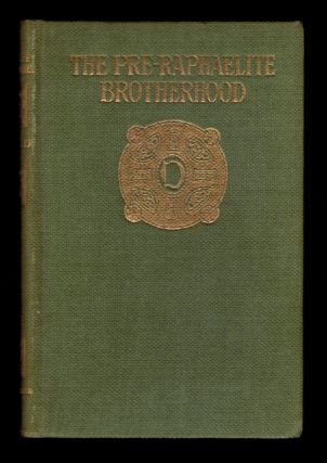 THE PRE-RAPHAELITE BROTHERHOOD. A Critical Monograph. By Ford Madox Hueffer. Ford Madox HUEFFER,...