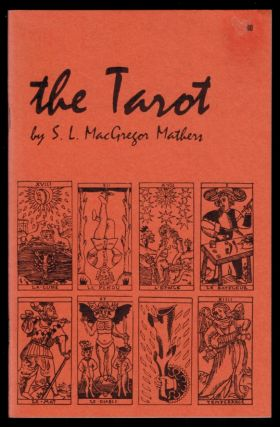 THE TAROT. Its Occult Significance, Use in Fortune-Telling, and Method of Play, Etc. S. L....