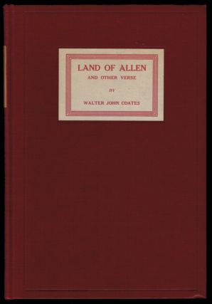 LAND OF ALLEN And Other Verse. Walter John COATES.
