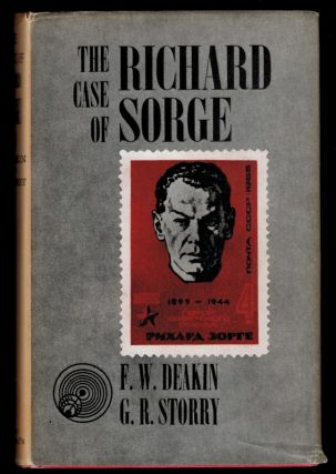 THE CASE OF RICHARD SORGE. F. W. DEAKIN, G W. Storry