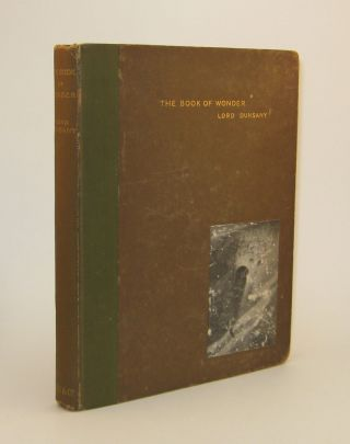 THE BOOK OF WONDER. A Chronicle of Little Adventures at the Edge of the World. With Illustrations by S.H. Sime.
