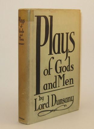 065. PLAYS OF GODS AND MEN. Lord DUNSANY.