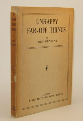 074. UNHAPPY FAR-OFF THINGS. Lord DUNSANY.