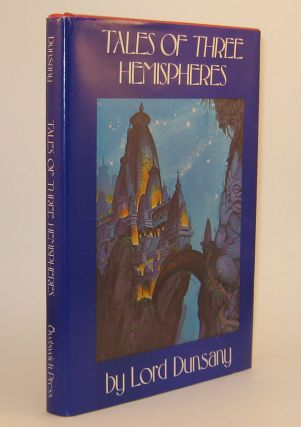 078. TALES OF THREE HEMISPHERES. Foreword by H.P. Lovecraft. Illustrated by Tim Kirk. Lord DUNSANY.