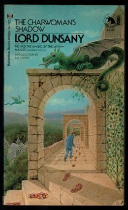 THE CHARWOMAN`S SHADOW. With an Introduction by Lin Carter. Lord DUNSANY