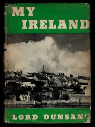 MY IRELAND. Lord DUNSANY