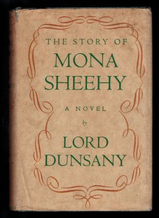 THE STORY OF MONA SHEEHY. Lord DUNSANY