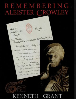 REMEMBERING ALEISTER CROWLEY. Kenneth GRANT