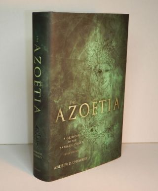 AZOËTIA. A Grimoire of the Sabbatic Craft; Being a full and accurate transcription, compiled and...