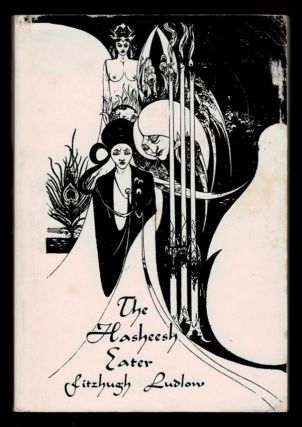 THE HASHEESH EATER: BEING PASSAGES FROM THE LIFE OF A PYTHAGOREAN. Fitz Hugh LUDLOW.