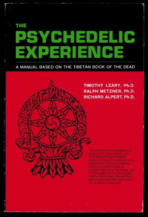 THE PSYCHEDELIC EXPERIENCE. A MANUAL BASED ON THE TIBETAN BOOK OF THE DEAD. Timothy LEARY,...