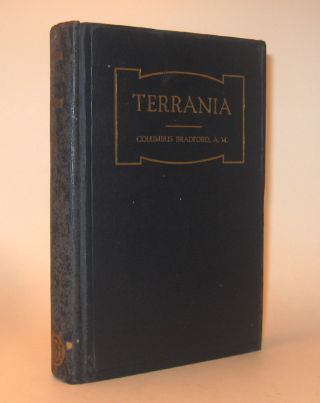 TERRANIA; OR, THE FEMINIZATION OF THE WORLD. An Inscribed Copy. Columbus BRADFORD, A. M
