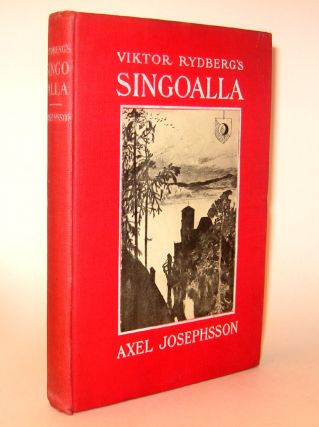 SINGOALLA. A Romance Written in Swedish by Viktor Rydberg and Now Translated Into English by Axel...