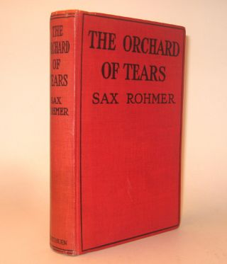 THE ORCHARD OF TEARS. Sax ROHMER