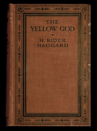 THE YELLOW GOD. An Idol of Africa. H. Rider HAGGARD