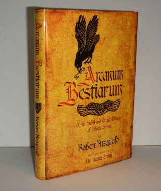 ARCANUM BESTIARUM. Of the Subtil and Occult Virtues of Divers Beasts. With Original Woodcuts by...