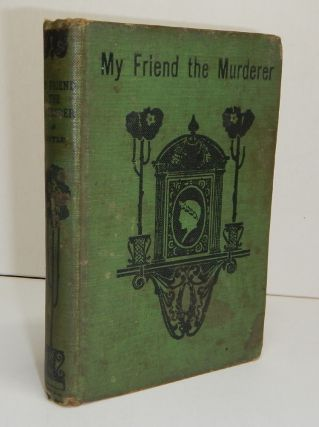 MY FRIEND THE MURDERER. Arthur Conan DOYLE