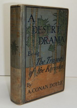 A DESERT DRAMA Being The Tragedy of the Korosko. With Thirty-Two Full-Page Illustrations by S....