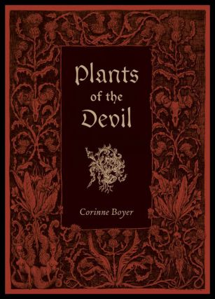 PLANTS OF THE DEVIL. Illustrations by Marzena Ablewska. Corrine BOYER