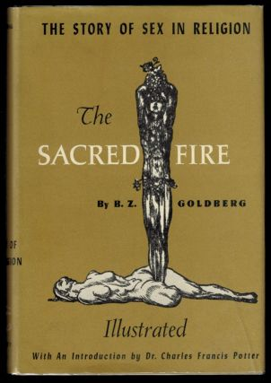 THE SACRED FIRE. The Story of Sex in Religion. With an Introduction by Dr. Charles Francis...
