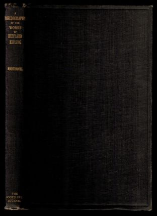 A BIBLIOGRAPHY OF THE WORKS OF RUDYARD KIPLING (1881-1921). Rudyard. MARTINDELL KIPLING, E. W