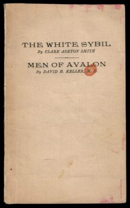 THE WHITE SYBIL (with MEN OF AVALON by David H. Keller, M.D.). Clark Ashton Smith's Own Copy. Clark Ashton SMITH.