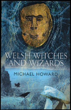 WELSH WITCHES AND WIZARDS. Paperbound edition. Michael HOWARD.