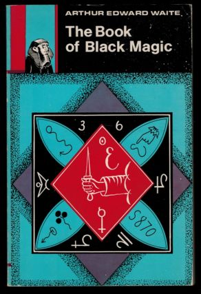 THE BOOK OF BLACK MAGIC AND OF PACTS, Including the Rites and Mysteries of Goetic Theurgy, Sorcery, and Infernal Necromancy. With Illustrations. Arthur Edward WAITE.