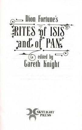 DION FORTUNE'S RITES OF ISIS AND OF PAN. Edited by Gareth Knight.