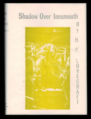 THE SHADOW OVER INNSMOUTH. Illustrated by Frank A. Utpatel. In the Original Illustrated Dust Jacket.