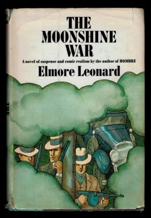 THE MOONSHINE WAR. Inscribed by the Author in the Year of Publication. LEONARD. Elmore.