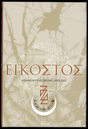 EIKOSTOS. Xoanon Limited, 1992-2012. A Bibliography. Daniel SCHULKE, Andrew D. Chumbley.
