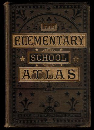 ELEMENTARY SCHOOL ATLAS OF GENERAL AND DESCRIPTIVE GEOGRAPHY. Alexander Keith JOHNSTON, LL D