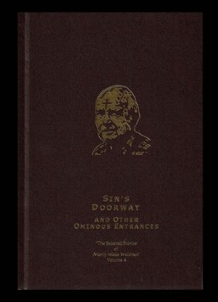 SIN'S DOORWAY AND OTHER OMINOUS ENTRANCES. Selected Stories of Manly Wade Wellman Volume 4. Manly...
