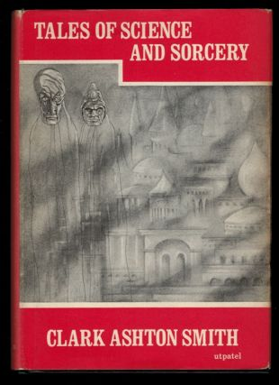 TALES OF SCIENCE AND SORCERY. Clark Ashton SMITH