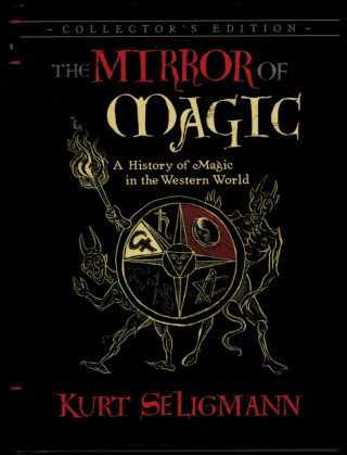 THE MIRROR OF MAGIC. A History of Magic in the Western World. Collector's Edition